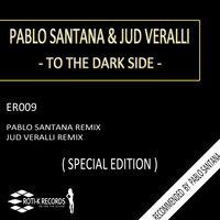 To the Dark Side — Pablo Santana, Jud Veralli
