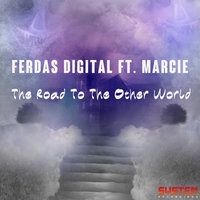 The Road To the Other World — Ferdas Digital