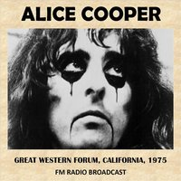Live at the Great Western Forum, California, 1975 (Fm Radio Broadcast) — Alice Cooper