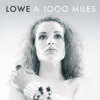 A 1000 Miles — Lowe