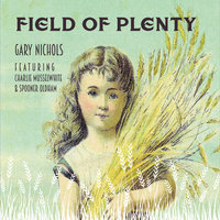 Field of Plenty — Gary Nichols