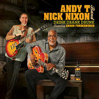 Drink Drank Drunk — Andy T - Nick Nixon Band