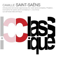 Saint-Saëns: Introduction et Rondo capriccioso, Op. 28, Phaeton, Op. 39, Piano Concerto No. 2, 22 & Le carnaval des animaux — Radio Large Symphony Orchestra, Radio Large Concert Orchestra, Radio Large Symphony Orchestra, Radio Large Concert Orchestra, Symphony Orchestra of Novosibirsk Philharmony, Symphony Orchestra of Novosibirsk Philharmony, Камиль Сен-Санс