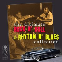The Ultimate Rock N' Roll & Rhythm N' Blues Collection — сборник