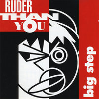 Big Step — Ruder Than You