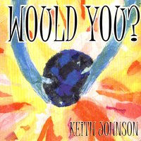 Would You? — Keith Johnson