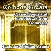 Comedy Greats - Classic Songs and Monologues from Yesteryear — сборник