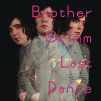 Last Dance — Brother Grimm
