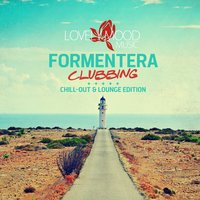 Formentera Clubbing - Chill-Out & Lounge Edition — сборник