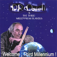 Welcome,Third Millennium ! — DR ORIOLI & THE THIRD MILLENNIUM PLAYERS
