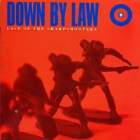 Last Of The Sharpshooters — Down By Law