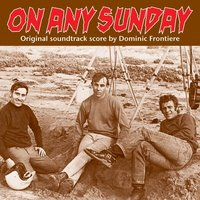 On Any Sunday — Dominic Frontiere