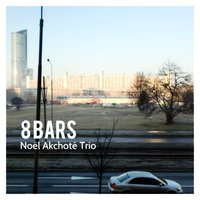 Eight Bars — Noël Akchoté Trio