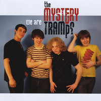 We Are The Mystery Tramps — The Mystery Tramps