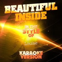 Beautiful Inside (In the Style of Louise) - Single — Ameritz Audio Karaoke