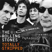 Totally Stripped — The Rolling Stones