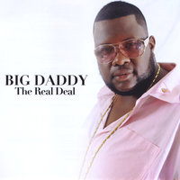 The Real Deal — Big Daddy