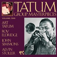 Tatum Group Masterpieces, Vol 2 — Art Tatum, John Simmons, Roy Eldridge, Alvin Stoller