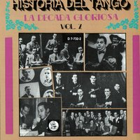 Historia Del Tango - La Decada Gloriosa - Vol. 2 — Various Artists - D&D