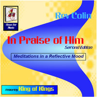 In Praise of Him, Second Edition, featuring King of Kings — Rev Colin