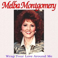 Wrap Your Love Around Me — Melba Montgomery