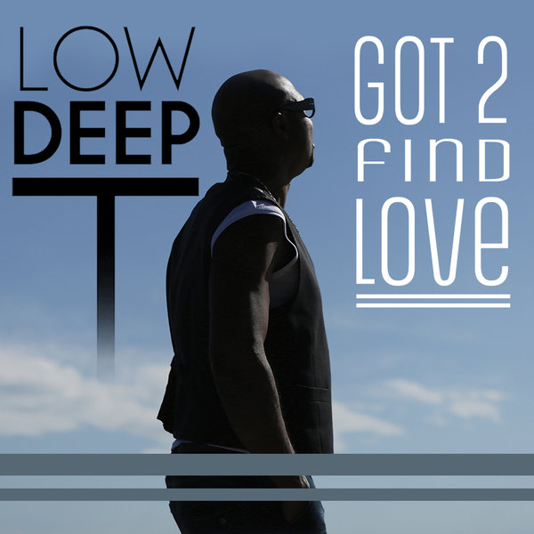 low deep finder 2 love Preview, buy and download high-quality music downloads of got 2 find love by low deep t from 7digital united kingdom - we have over 30 million high quality tracks in our store.