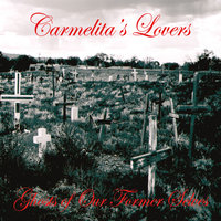 Ghosts of Our Former Selves — Carmelita's Lovers