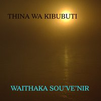 Thina Wa Kibubuti — Waithaka Sou've'nir