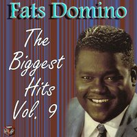 The Biggest Hits, Vol. 9 — Fats Domino