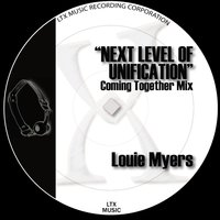 Next Level of Unification — Louie Myers