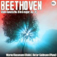Beethoven: Violin Sonata No. 8 in G major, Op. 30 — WeRN0e Riessmann & Dieter Goldmann