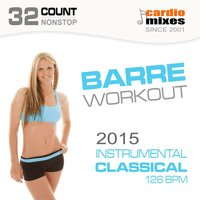 Barre Workout 2015, Instrumental Classical (126 BPM, 32-Count, Nonstop Fitness) — GroupXremixers!