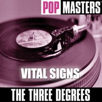 Pop Masters: Vital Signs — The Three Degrees