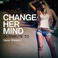 Change Her Mind (A Tribute to Gene Watson) — Ameritz Tribute Standards