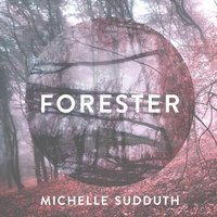 Forester — Michelle Sudduth