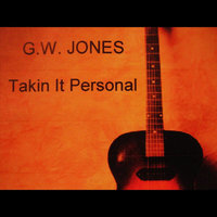 Takin It Personal — G. W. Jones