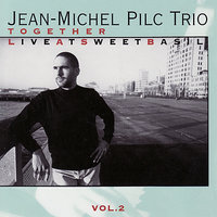 Together Vol. 2 -  Live At Sweet Basil — Jean-Michel Pilc Trio