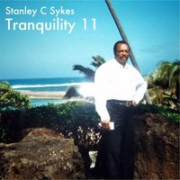 Tranquility 11 — Stanley C Sykes