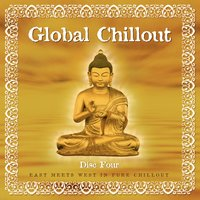 Global Chillout. East Meets West in Pure Chillout, Vol. 4 — Anciennes