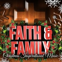 Faith & Family Christmas Inspirational Music — сборник