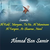 Sourates Al Kahf , Maryam , Ta Ha , Al Muminune , Al Furqane , As Shuaraa , Naml — Ahmed Ben Samir