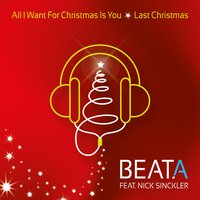 All I Want for Christmas Is You / Last Christmas — Beata
