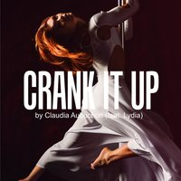 Crank It Up — Lydia, Claudia Aubuchon