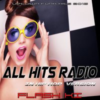 All Hits Radio in Hip Hop Version — Flash Ki