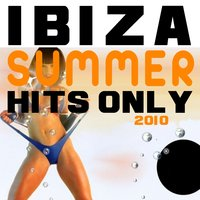 Ibiza summer hits only 2010 — сборник