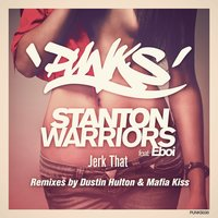 Jerk That — Stanton Warriors, Eboi