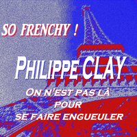 So Frenchy ! — Philippe Clay