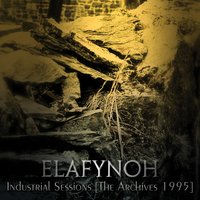 Industrial Sessions — Elafynoh
