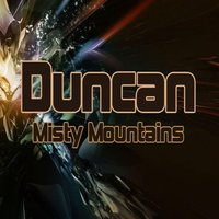 Misty Mountains — Duncan