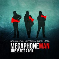 This Is Not a Drill — Megaphone Man